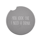 Ceramic Car Coaster - You Look Like I Need a Drink