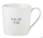 In Dog Years I'm Dead Ceramic Cafe Mug - ONE LEFT